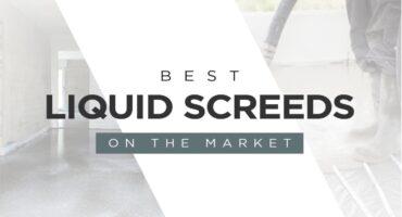 LiteFlo® Northern Builder Top 5 Best Liquid Screeds_2021